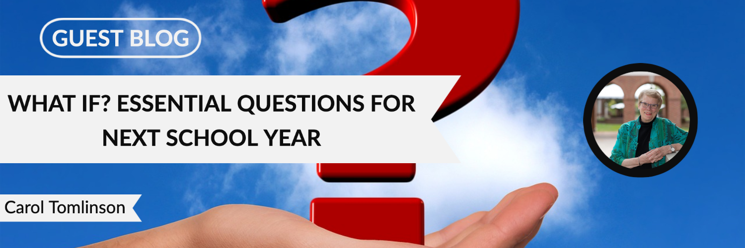Guest Blog: Essential Questions for Next School Year