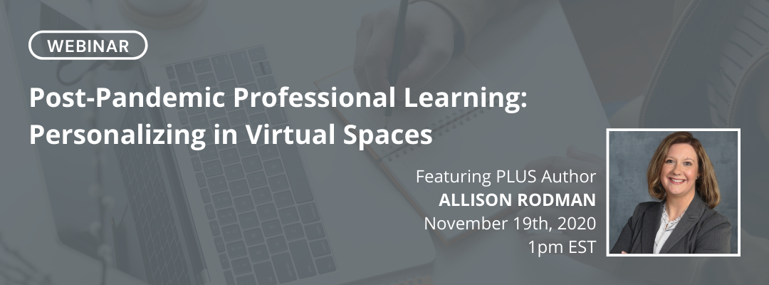 Post-Pandemic Professional Learning: Personalizing in Virtual Spaces